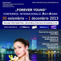 CONCURS: Castiga o invitatie la Conferinta Internationala Anti-Aging Forever Young